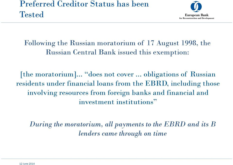 .. obligations of Russian residents under financial loans from the EBRD, including those involving resources