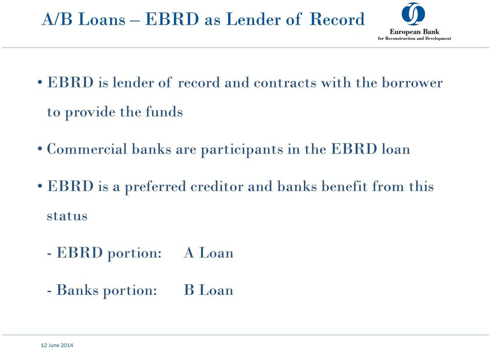 participants in the EBRD loan EBRD is a preferred creditor and banks