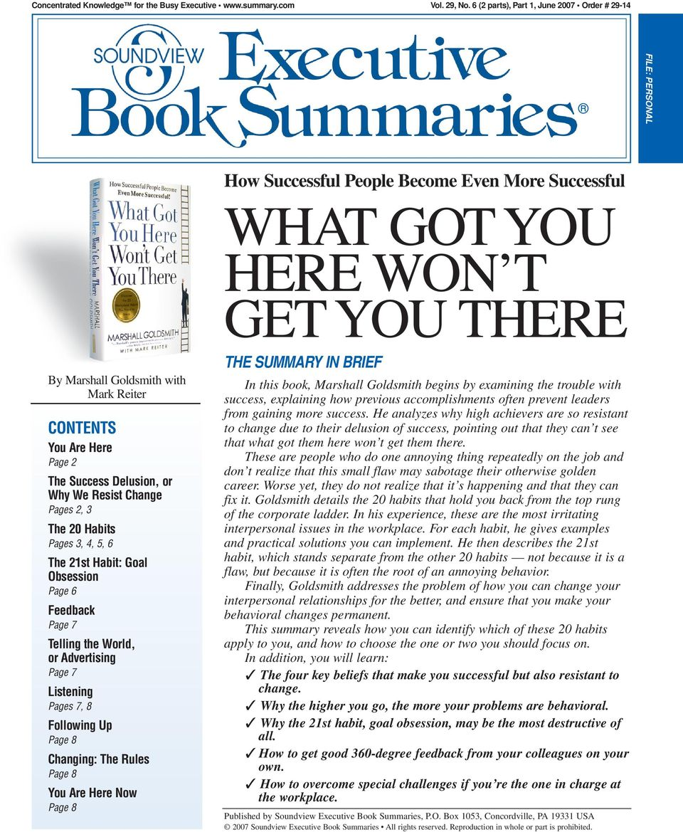 Are Here Page 2 The Success Delusion, or Why We Resist Change Pages 2, 3 The 20 Habits Pages 3, 4, 5, 6 The 21st Habit: Goal Obsession Page 6 Feedback Page 7 Telling the World, or Advertising Page 7