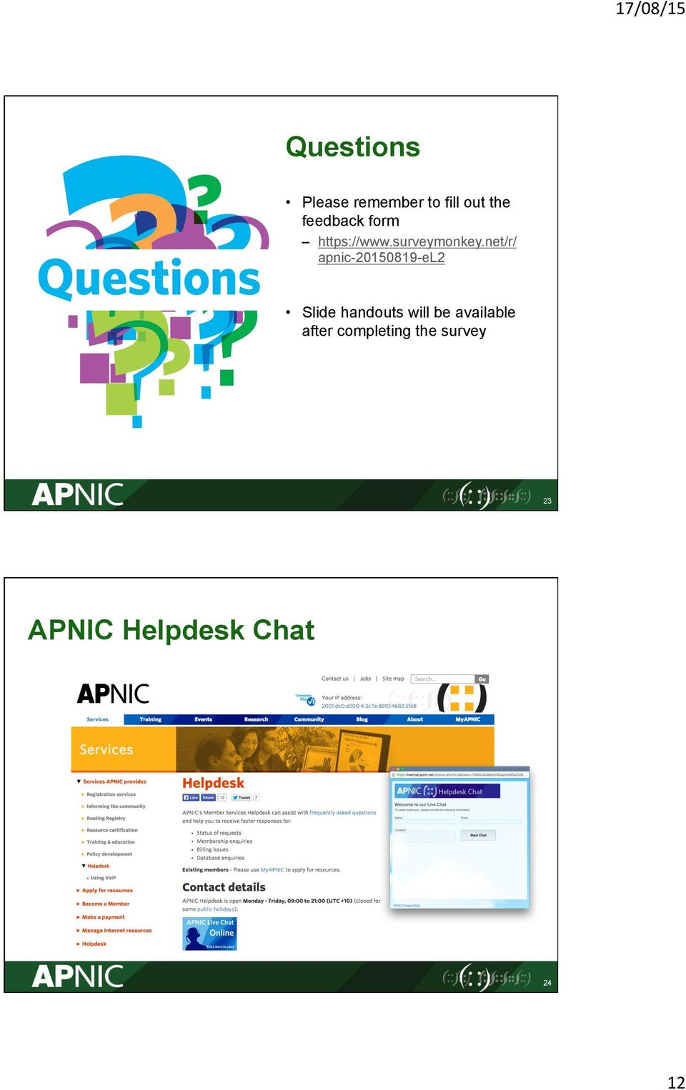 net/r/ apnic-20150819-el2 Slide handouts will be