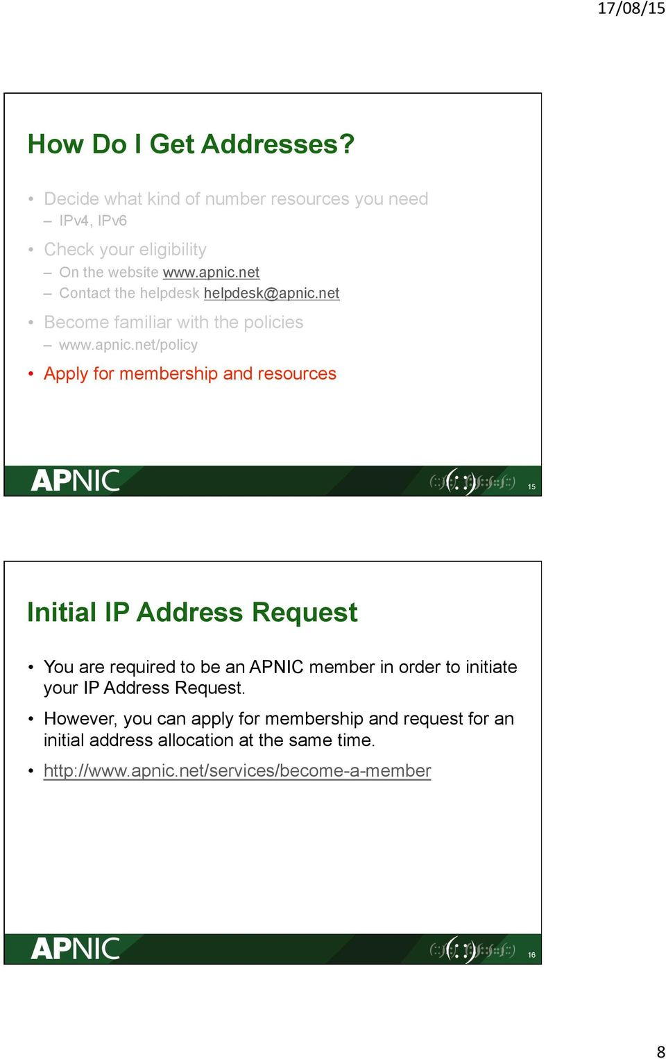 net Become familiar with the policies www.apnic.