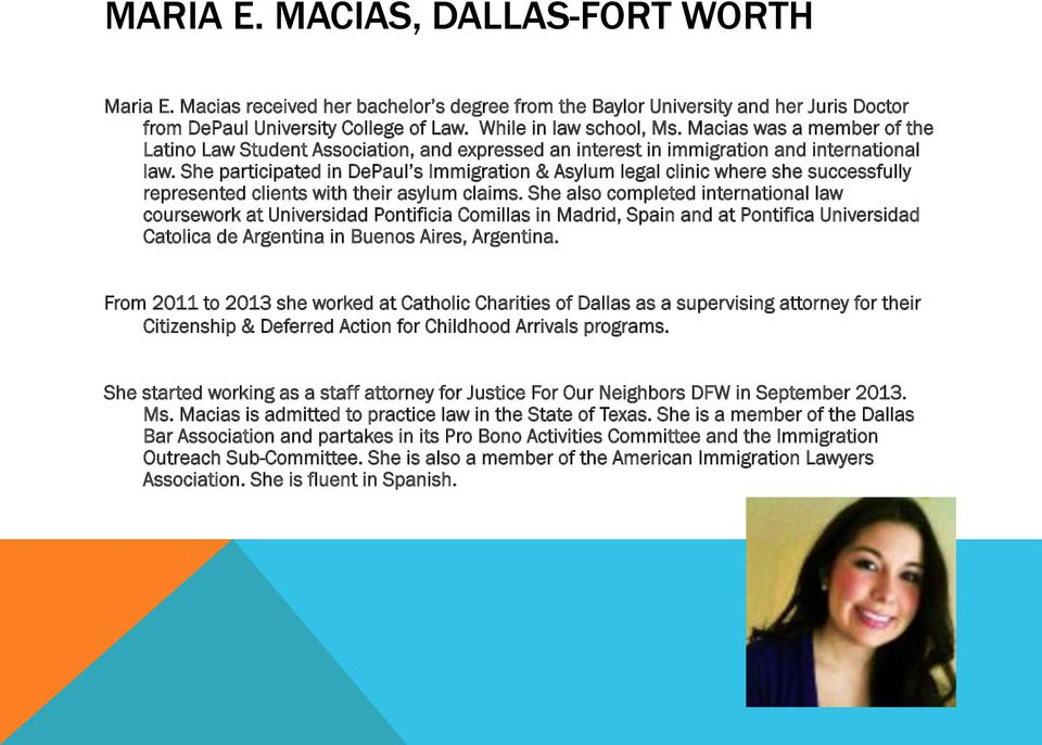She participated in DePaul s Immigration & Asylum legal clinic where she successfully represented clients with their asylum claims.