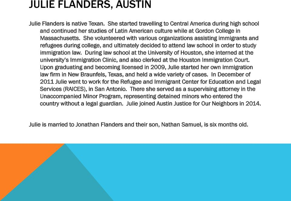 She volunteered with various organizations assisting immigrants and refugees during college, and ultimately decided to attend law school in order to study immigration law.