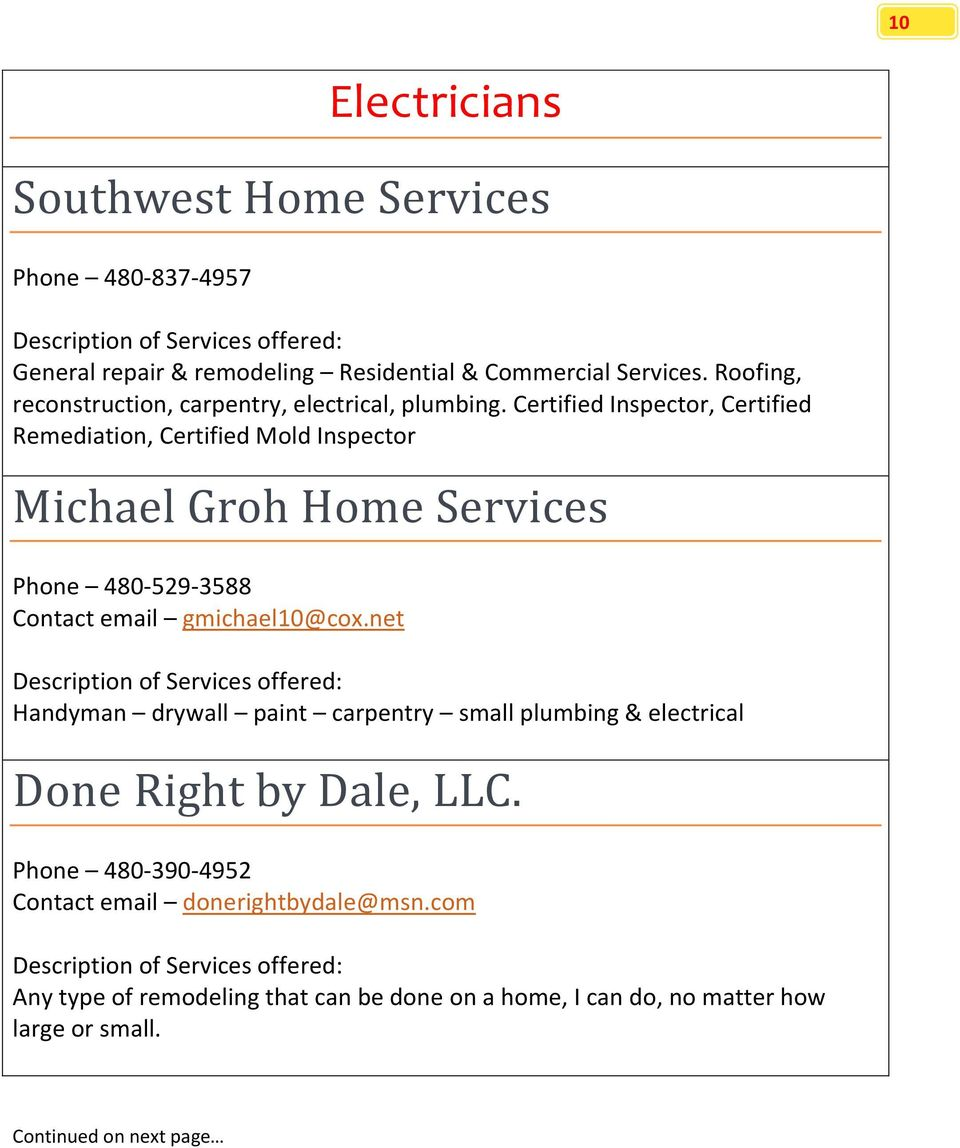 Certified Inspector, Certified Remediation, Certified Mold Inspector Michael Groh Home Services Phone 480-529-3588 Contact email gmichael10@cox.
