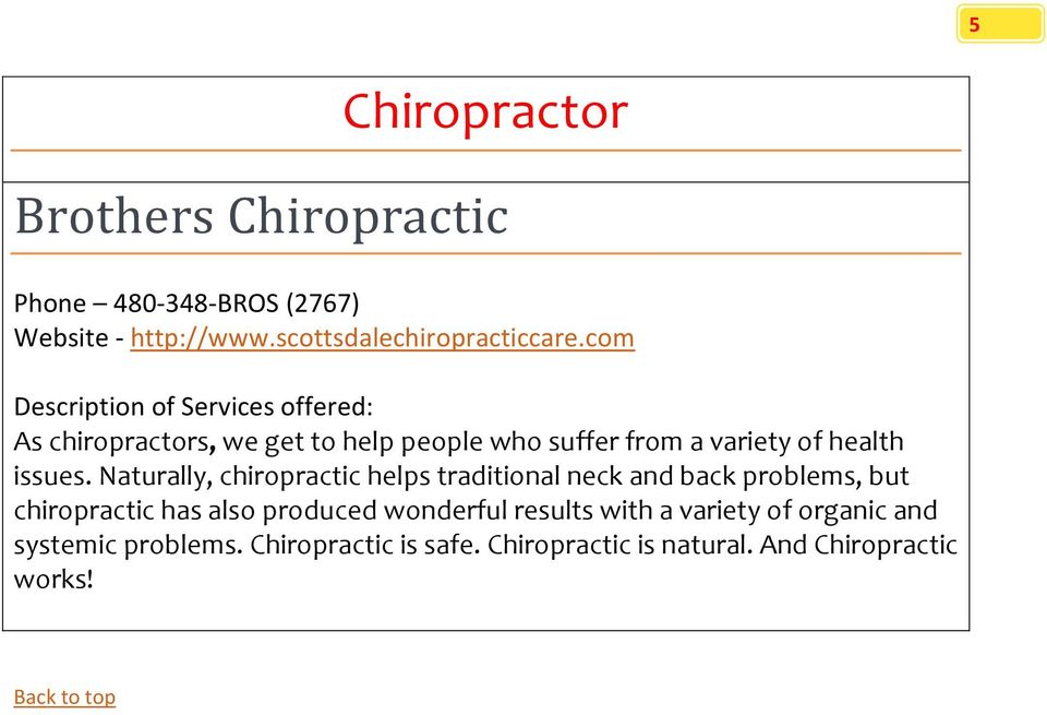 com As chiropractors, we get to help people who suffer from a variety of health issues.