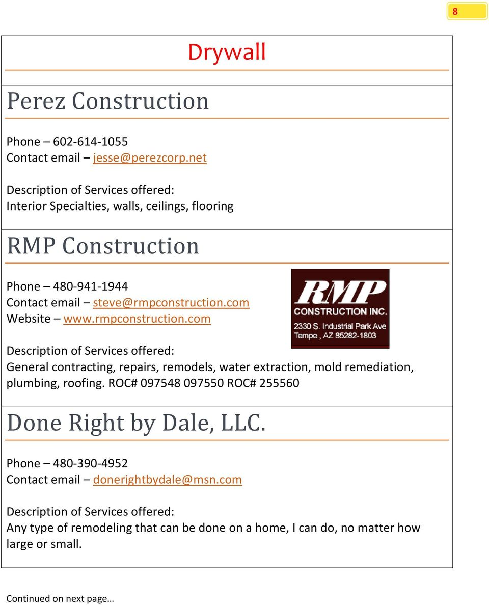 com Website www.rmpconstruction.com General contracting, repairs, remodels, water extraction, mold remediation, plumbing, roofing.
