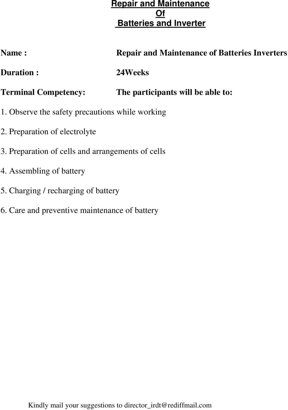 Preparation of electrolyte 3. Preparation of cells and arrangements of cells 4. Assembling of battery 5.
