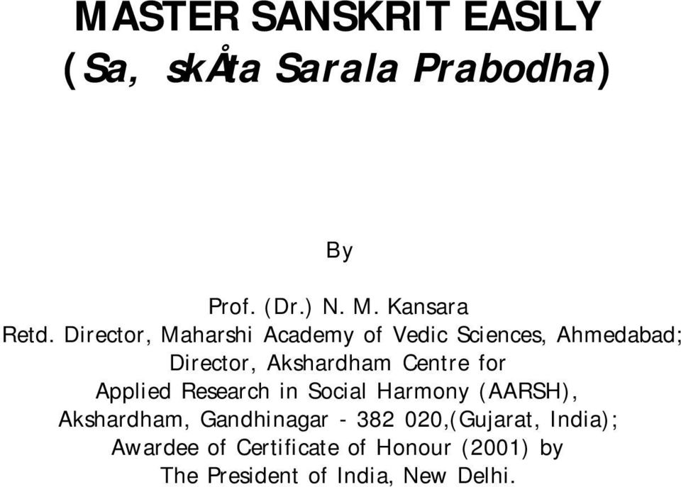 for Applied Research in Social Harmony (AARSH), Akshardham, Gandhinagar - 382