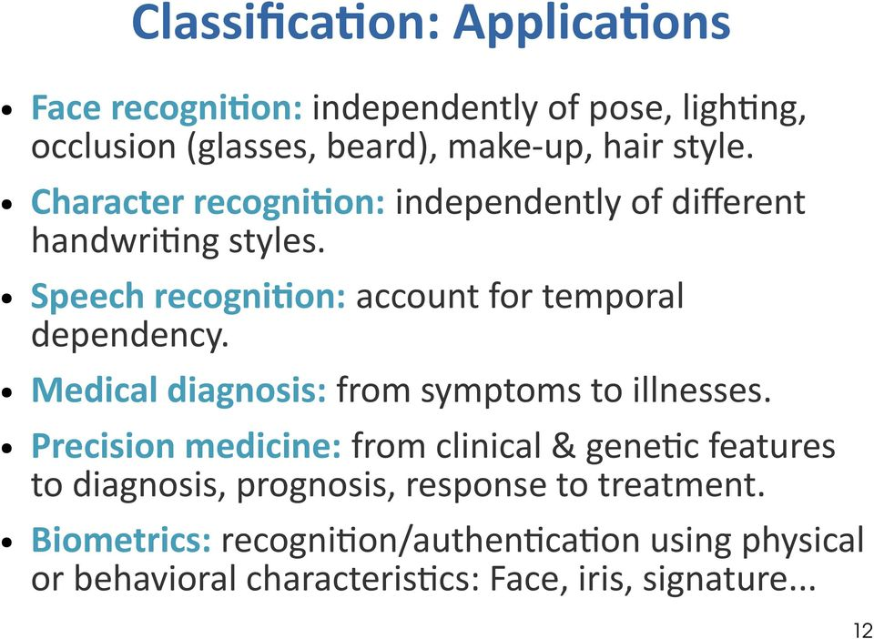 Medical diagnosis: from symptoms to illnesses.