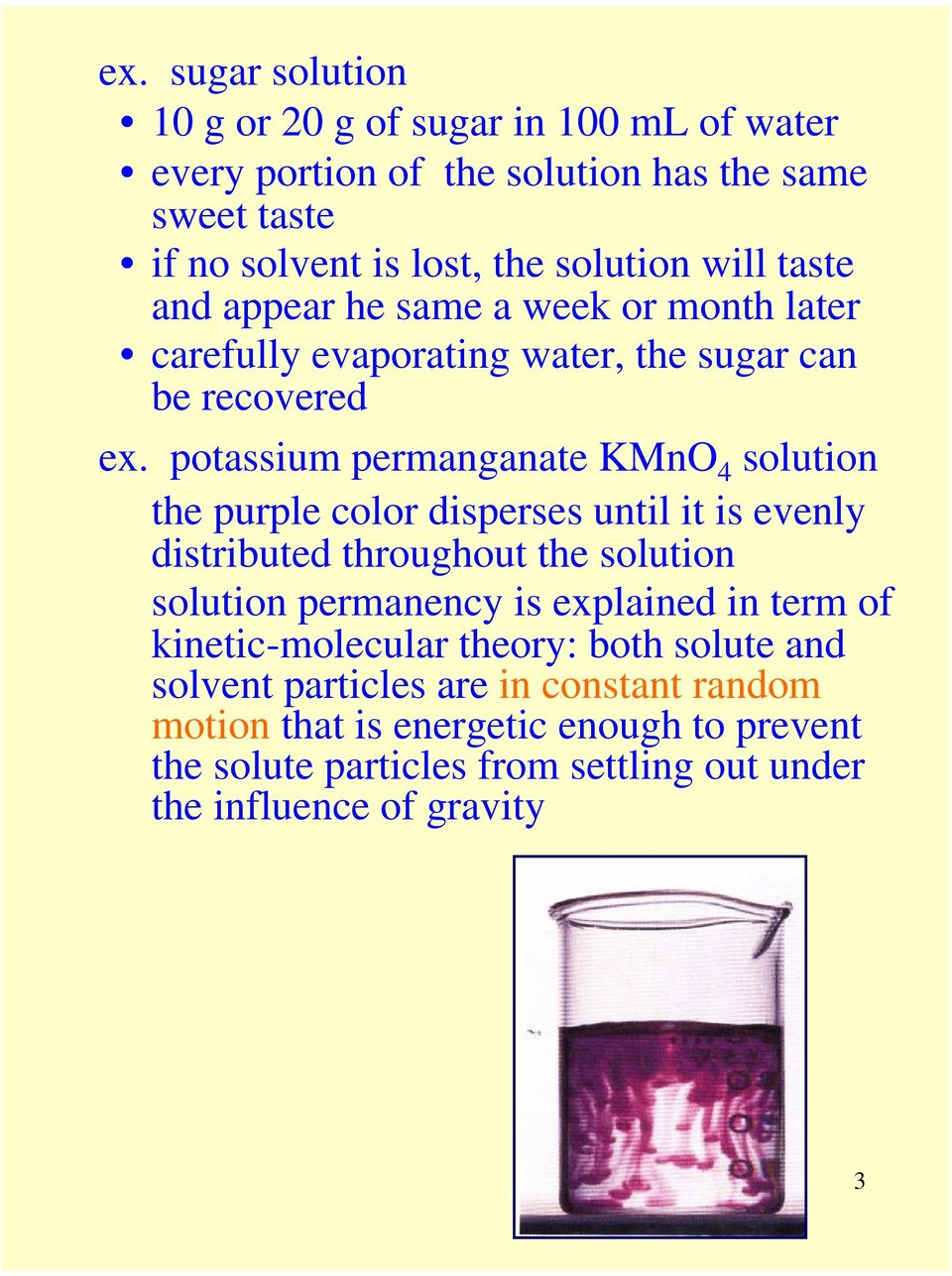 potassium permanganate KMnO 4 solution the purple color disperses until it is evenly distributed throughout the solution solution permanency is explained in