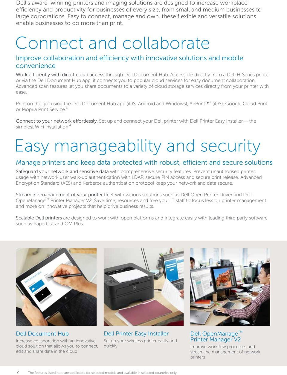 Connect and collaborate Improve collaboration and efficiency with innovative solutions and mobile convenience Work efficiently with direct cloud access through Dell Document Hub.