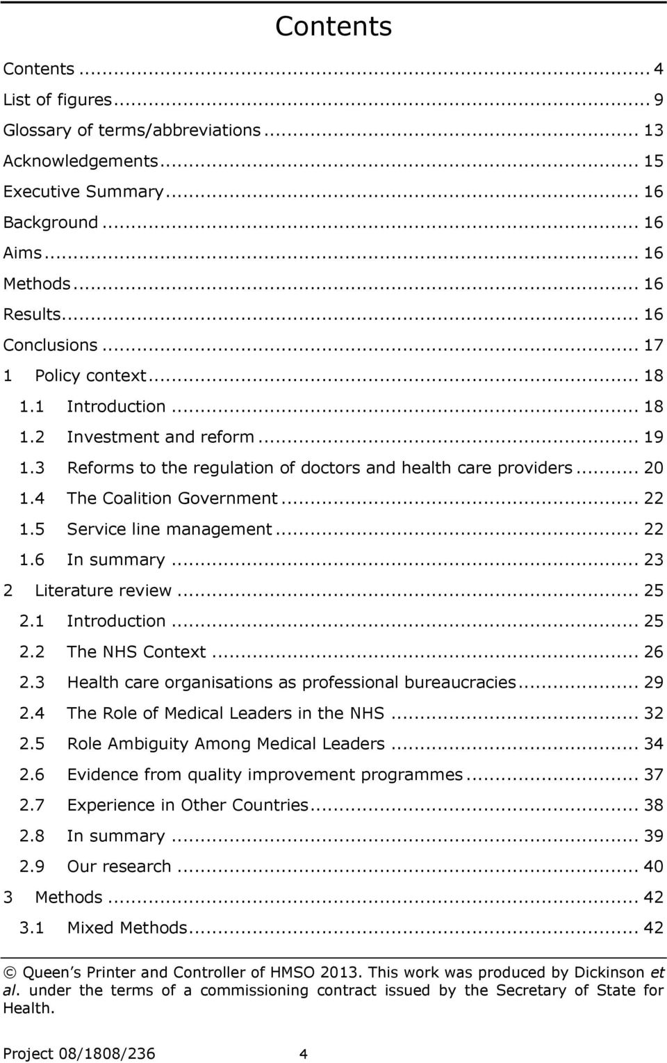 5 Service line management... 22 1.6 In summary... 23 2 Literature review... 25 2.1 Introduction... 25 2.2 The NHS Context... 26 2.3 Health care organisations as professional bureaucracies... 29 2.