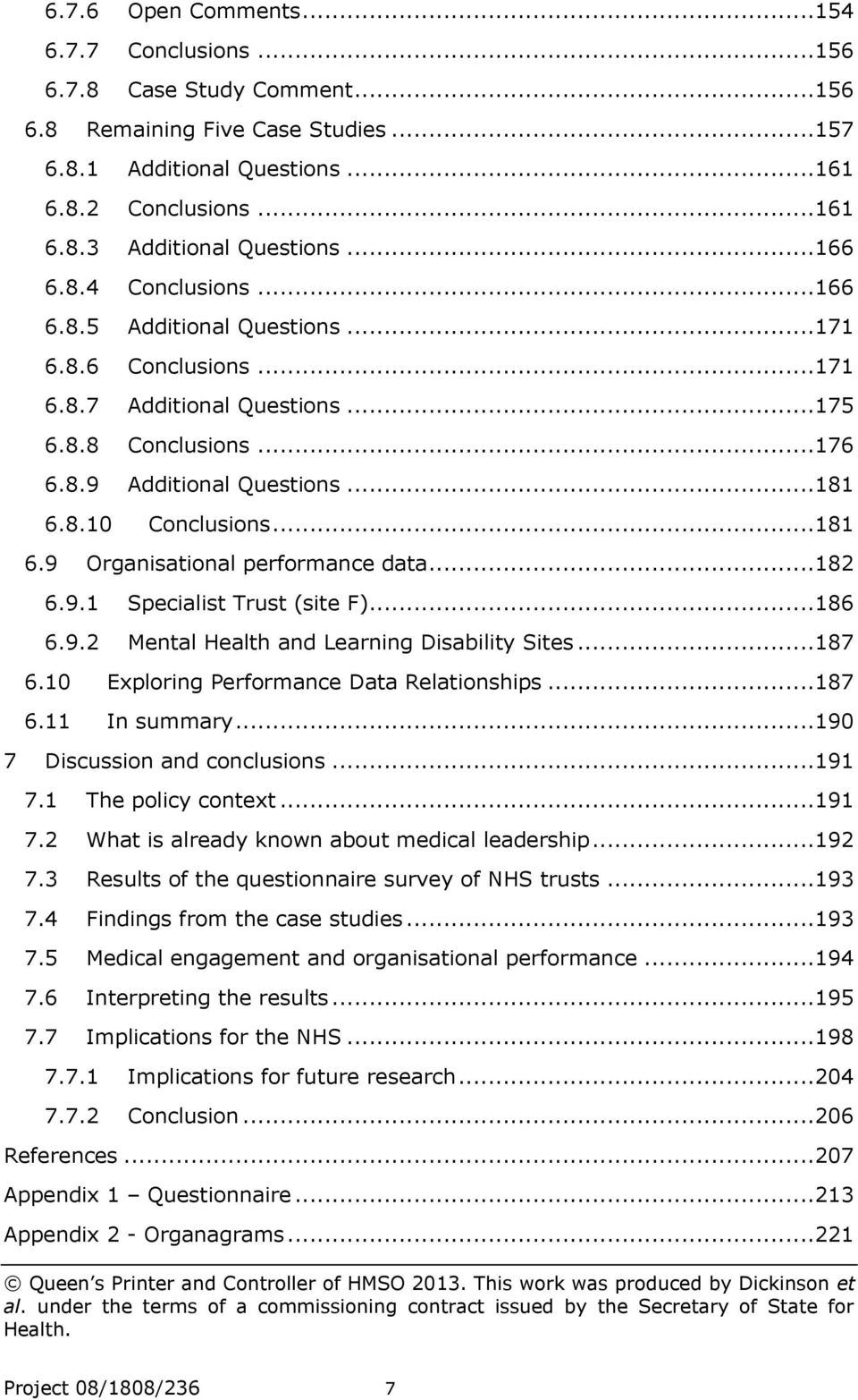 ..181 6.9 Organisational performance data...182 6.9.1 Specialist Trust (site F)...186 6.9.2 Mental Health and Learning Disability Sites...187 6.10 Exploring Performance Data Relationships...187 6.11 In summary.