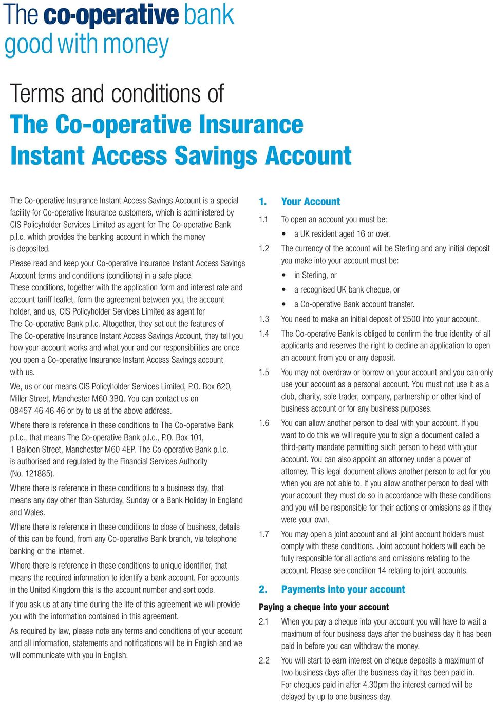 Please read and keep your Co-operative Insurance Instant Access Savings Account terms and conditions (conditions) in a safe place.