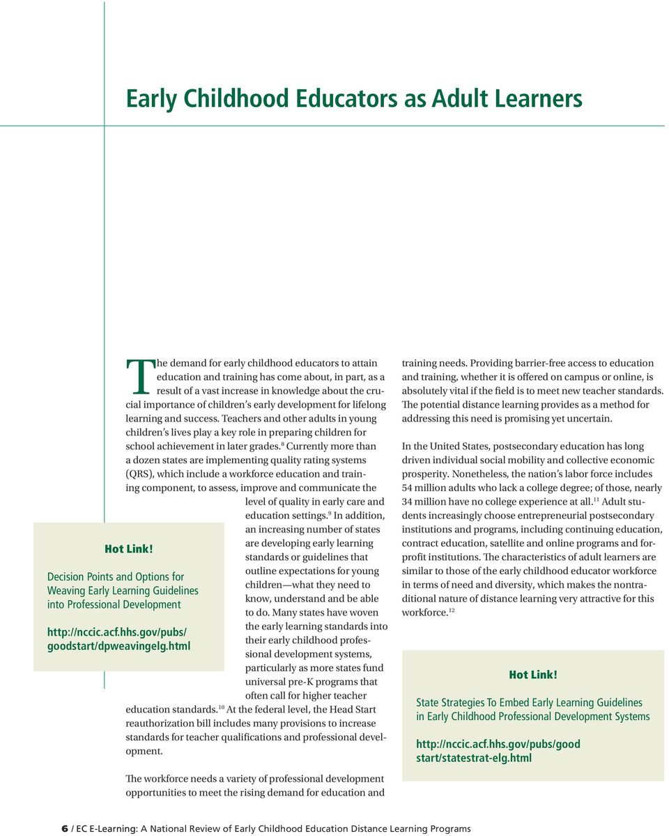 Teachers and other adults in young children s lives play a key role in preparing children for school achievement in later grades.