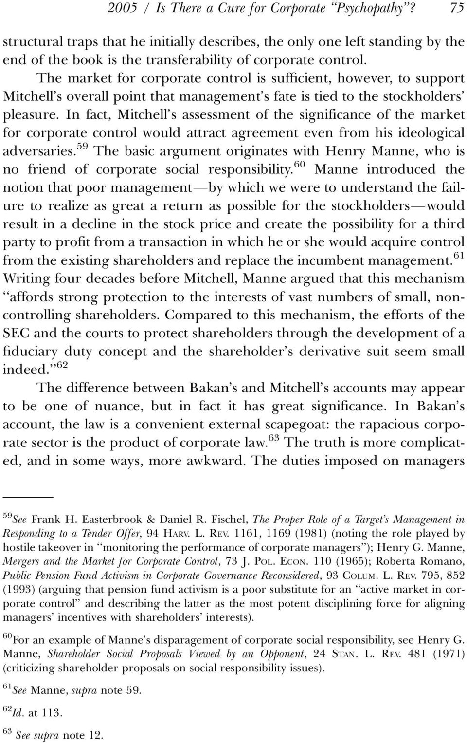 In fact, Mitchell s assessment of the significance of the market for corporate control would attract agreement even from his ideological adversaries.