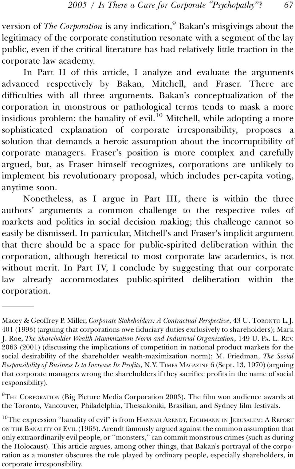 had relatively little traction in the corporate law academy. In Part II of this article, I analyze and evaluate the arguments advanced respectively by Bakan, Mitchell, and Fraser.