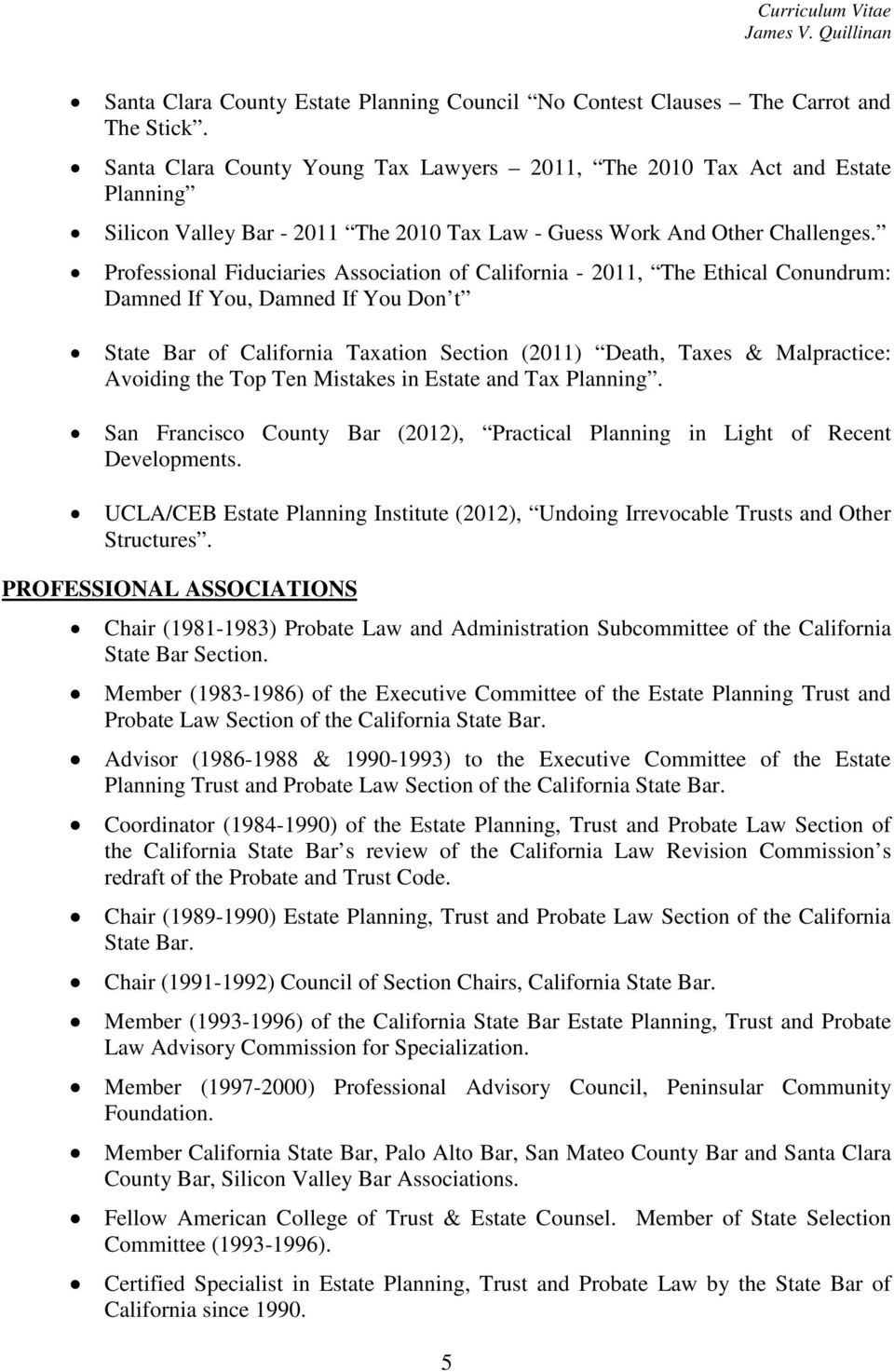 Professional Fiduciaries Association of California - 2011, The Ethical Conundrum: Damned If You, Damned If You Don t State Bar of California Taxation Section (2011) Death, Taxes & Malpractice: