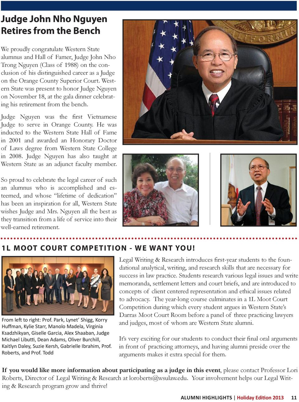 Judge Nguyen was the first Vietnamese Judge to serve in Orange County.