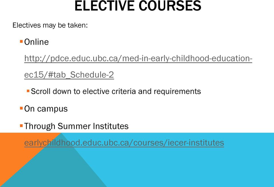 Scroll down to elective criteria and requirements On campus