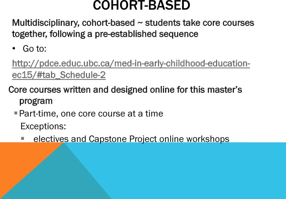 ca/med-in-early-childhood-educationec15/#tab_schedule-2 Core courses written and designed