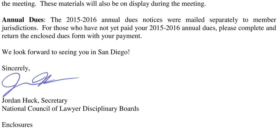 For those who have not yet paid your 2015-2016 annual dues, please complete and return the enclosed dues