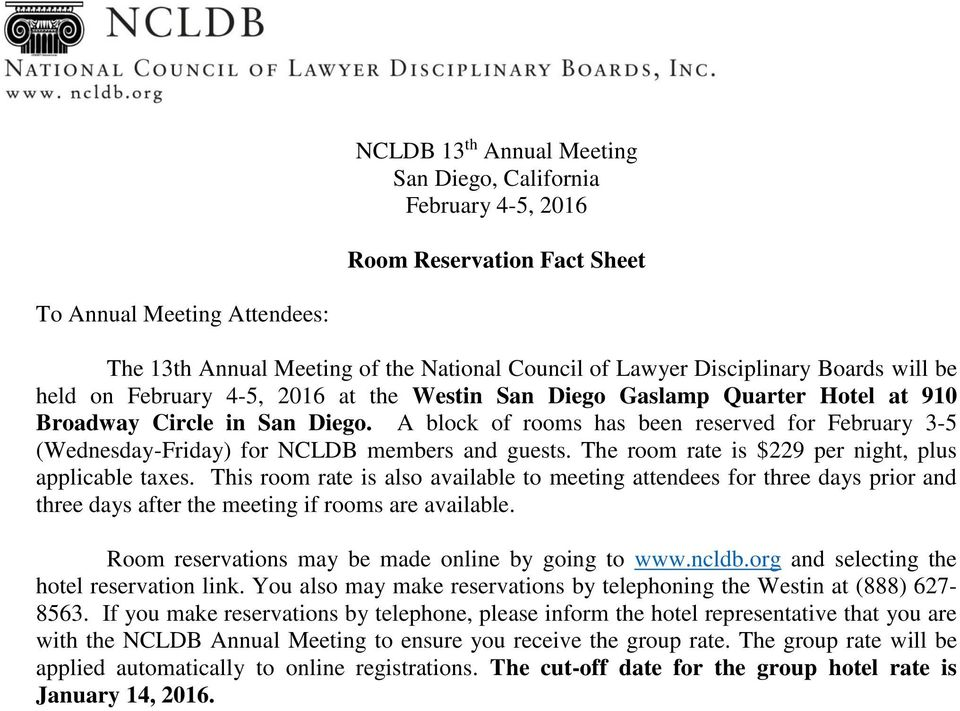 A block of rooms has been reserved for February 3-5 (Wednesday-Friday) for NCLDB members and guests. The room rate is $229 per night, plus applicable taxes.