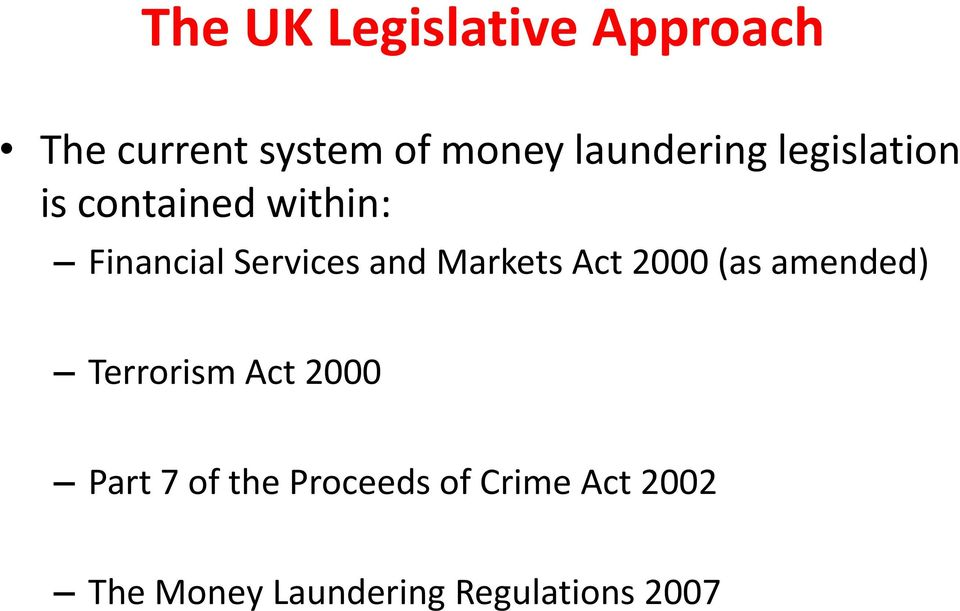 and Markets Act 2000 (as amended) Terrorism Act 2000 Part 7 of
