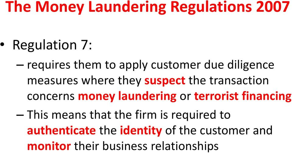 money laundering or terrorist financing This means that the firm is required