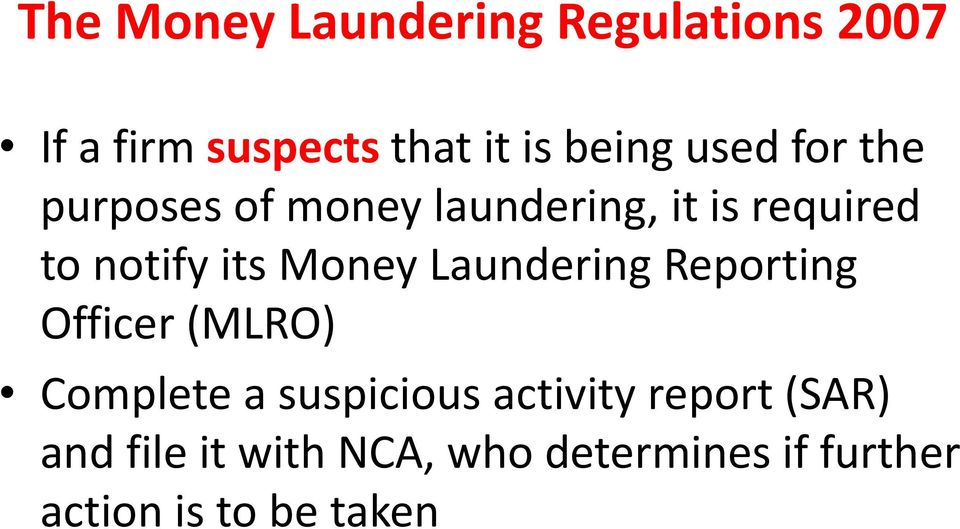 Money Laundering Reporting Officer (MLRO) Complete a suspicious activity