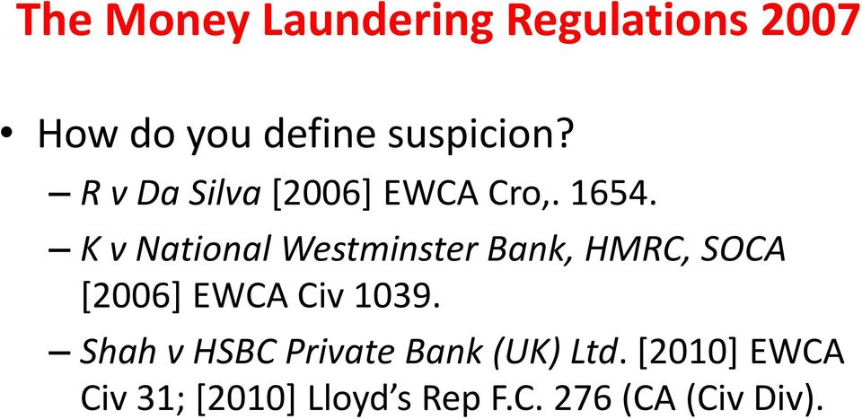 K v National Westminster Bank, HMRC, SOCA [2006] EWCA Civ 1039.