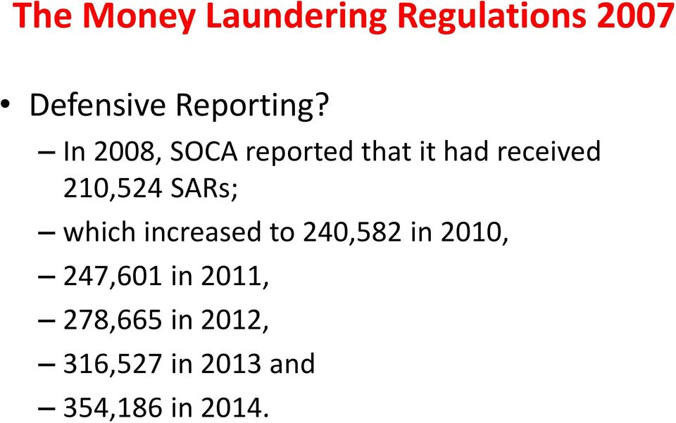 In 2008, SOCA reported that it had received 210,524