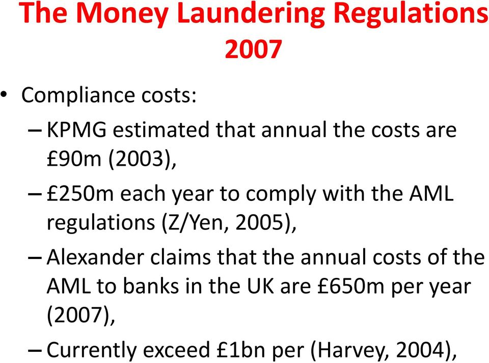 regulations (Z/Yen, 2005), Alexander claims that the annual costs of the AML