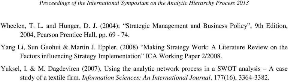 Eppler, (2008) Making Strategy Work: A Literature Review on the Factors influencing Strategy Implementation ICA Working Paper 2/2008.