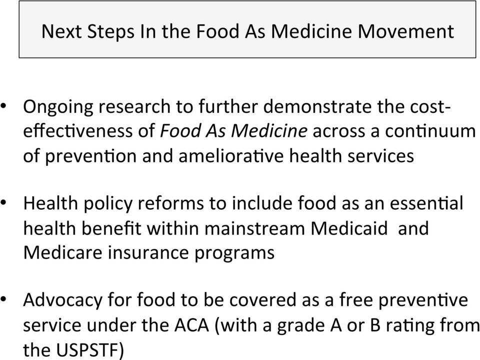 include food as an essenfal health benefit within mainstream Medicaid and Medicare insurance programs