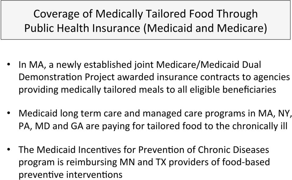beneficiaries Medicaid long term care and managed care programs in MA, NY, PA, MD and GA are paying for tailored food to the