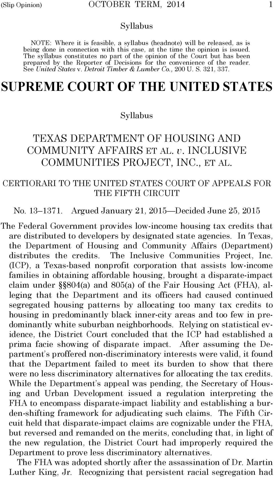 , 200 U. S. 321, 337. SUPREME COURT OF THE UNITED STATES Syllabus TEXAS DEPARTMENT OF HOUSING AND COMMUNITY AFFAIRS ET AL. v. INCLUSIVE COMMUNITIES PROJECT, INC., ET AL.