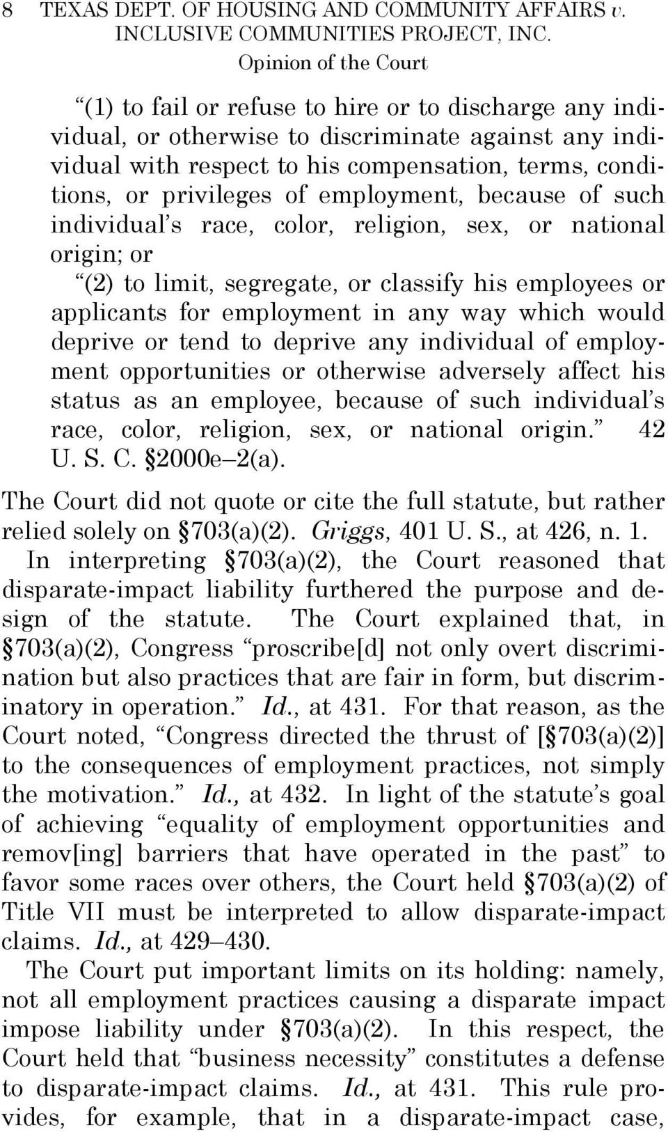privileges of employment, because of such individual s race, color, religion, sex, or national origin; or (2) to limit, segregate, or classify his employees or applicants for employment in any way