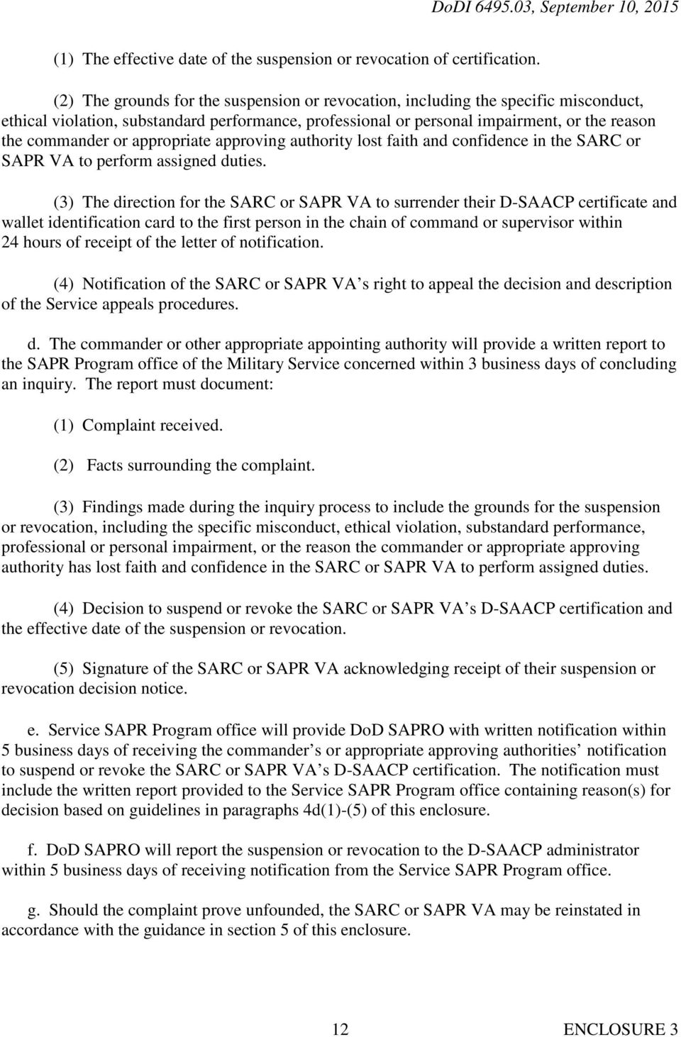 appropriate approving authority lost faith and confidence in the SARC or SAPR VA to perform assigned duties.