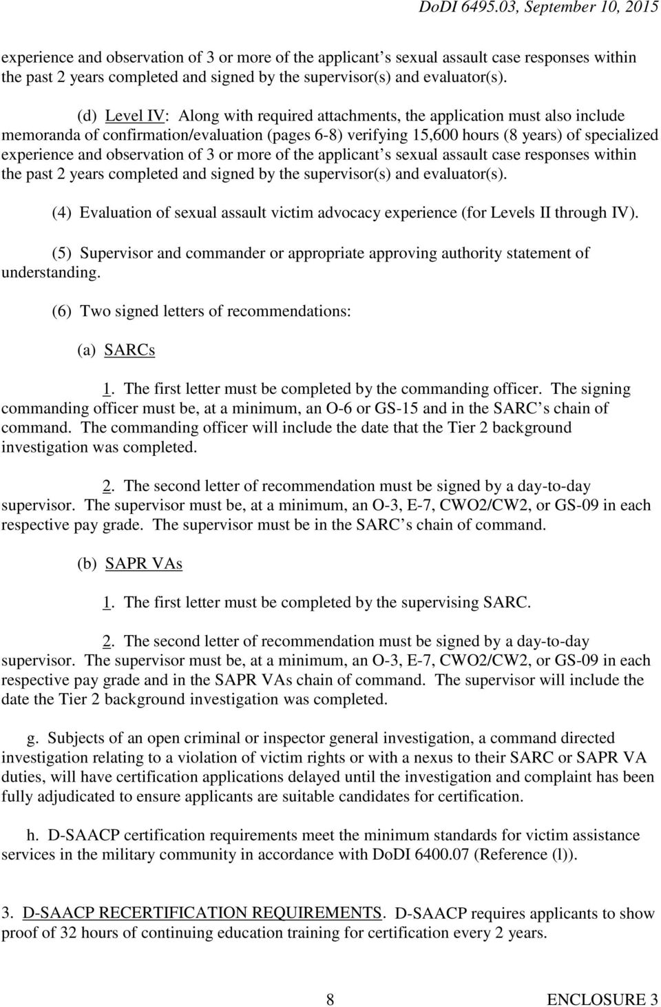 sexual assault victim advocacy experience (for Levels II through IV). (5) Supervisor and commander or appropriate approving authority statement of understanding.