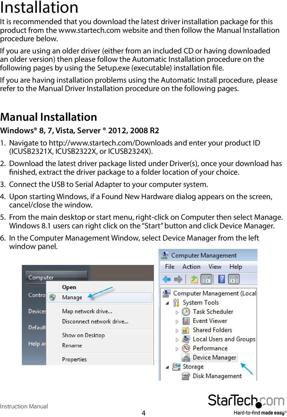 exe (executable) installation file. If you are having installation problems using the Automatic Install procedure, please refer to the Manual Driver Installation procedure on the following pages.