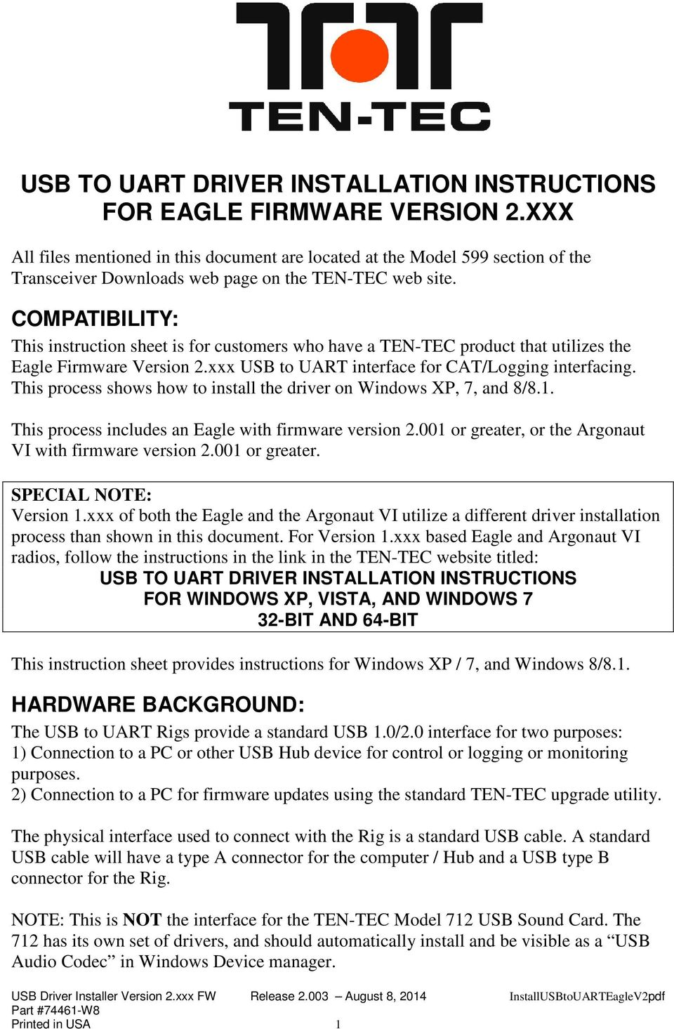 COMPATIBILITY: This instruction sheet is for customers who have a TEN-TEC product that utilizes the Eagle Firmware Version 2.xxx USB to UART interface for CAT/Logging interfacing.