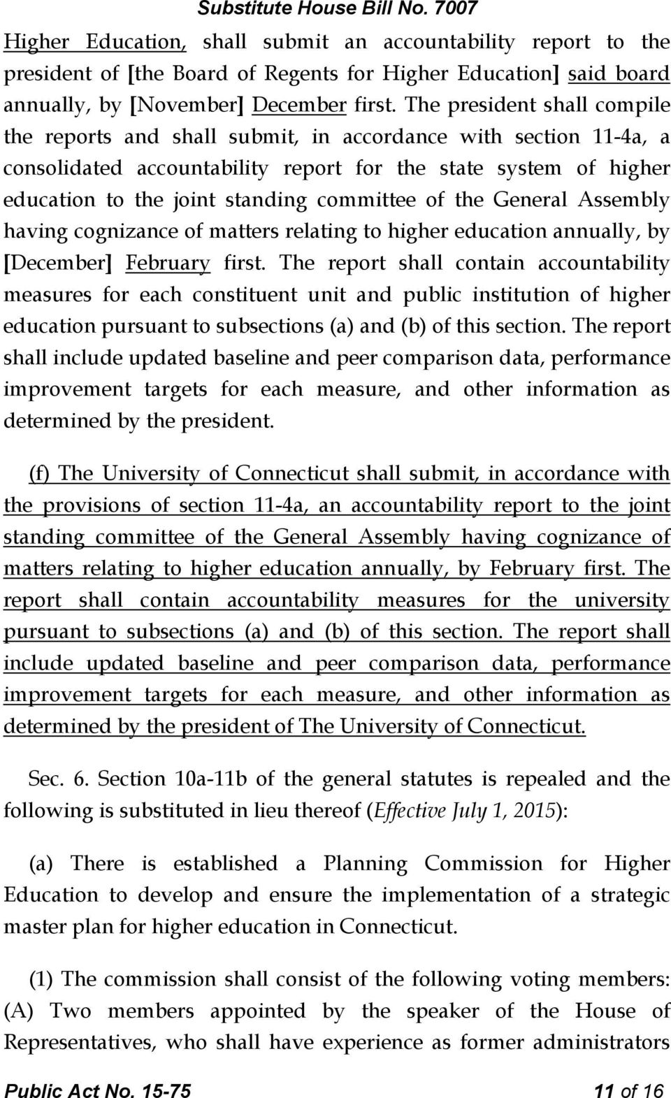 committee of the General Assembly having cognizance of matters relating to higher education annually, by [December] February first.