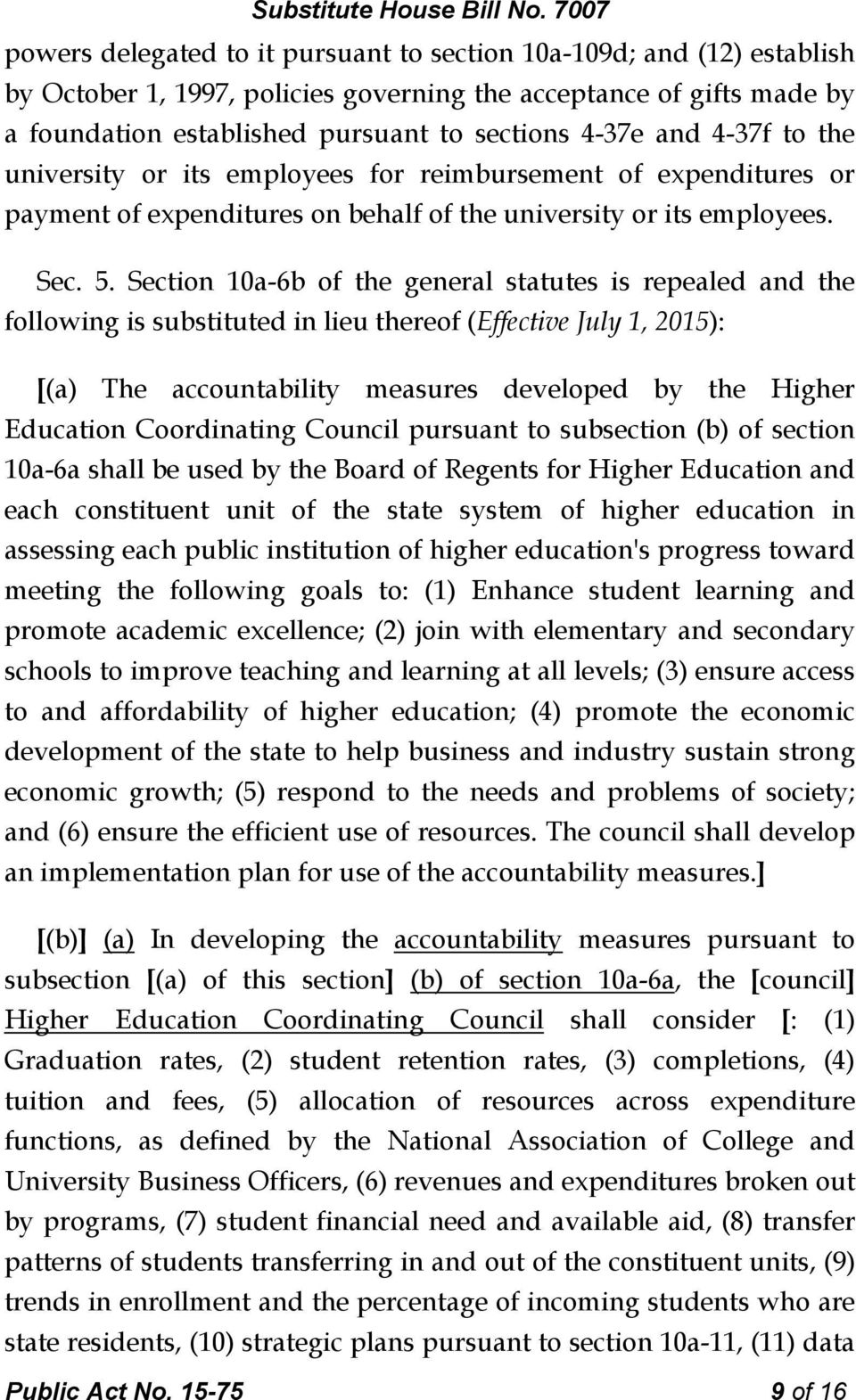 Section 10a-6b of the general statutes is repealed and the following is substituted in lieu thereof (Effective July 1, 2015): [(a) The accountability measures developed by the Higher Education