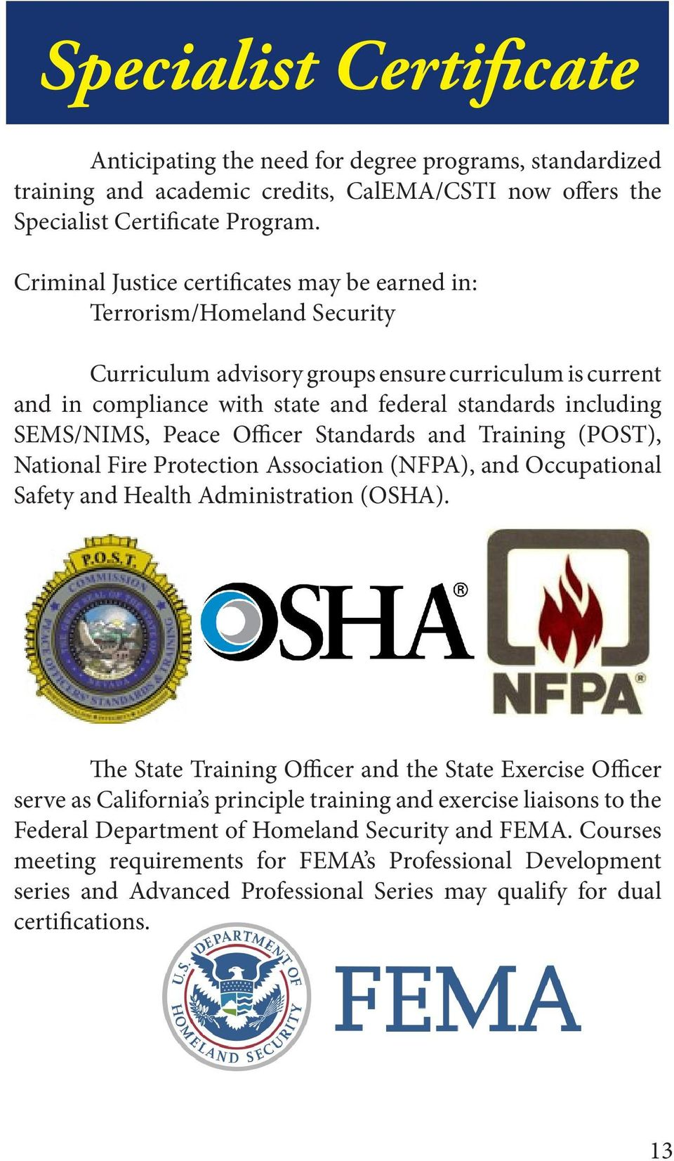 Peace Officer Standards and Training (POST), National Fire Protection Association (NFPA), and Occupational Safety and Health Administration (OSHA).