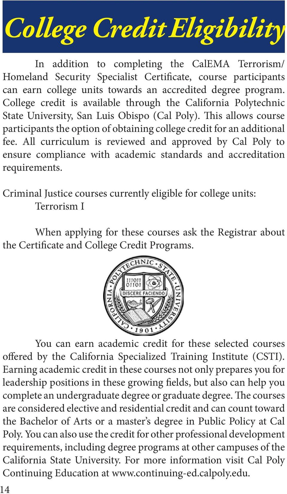 This allows course participants the option of obtaining college credit for an additional fee.