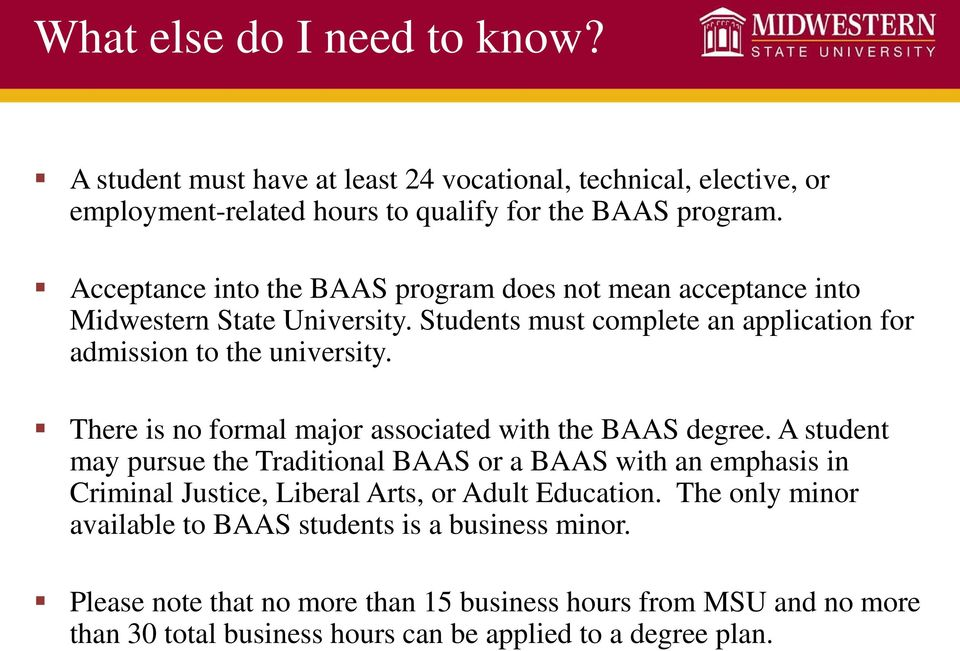 There is no formal major associated with the BAAS degree.