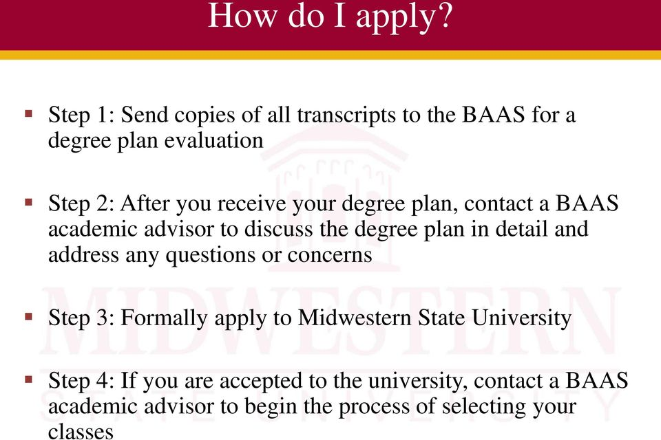 your degree plan, contact a BAAS academic advisor to discuss the degree plan in detail and address any