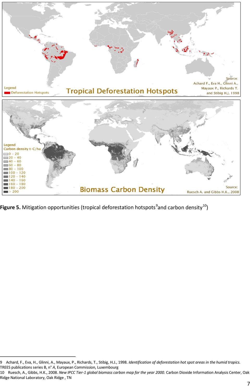 Identification of deforestation hot spot areas in the humid tropics. TREES publications series B, n.