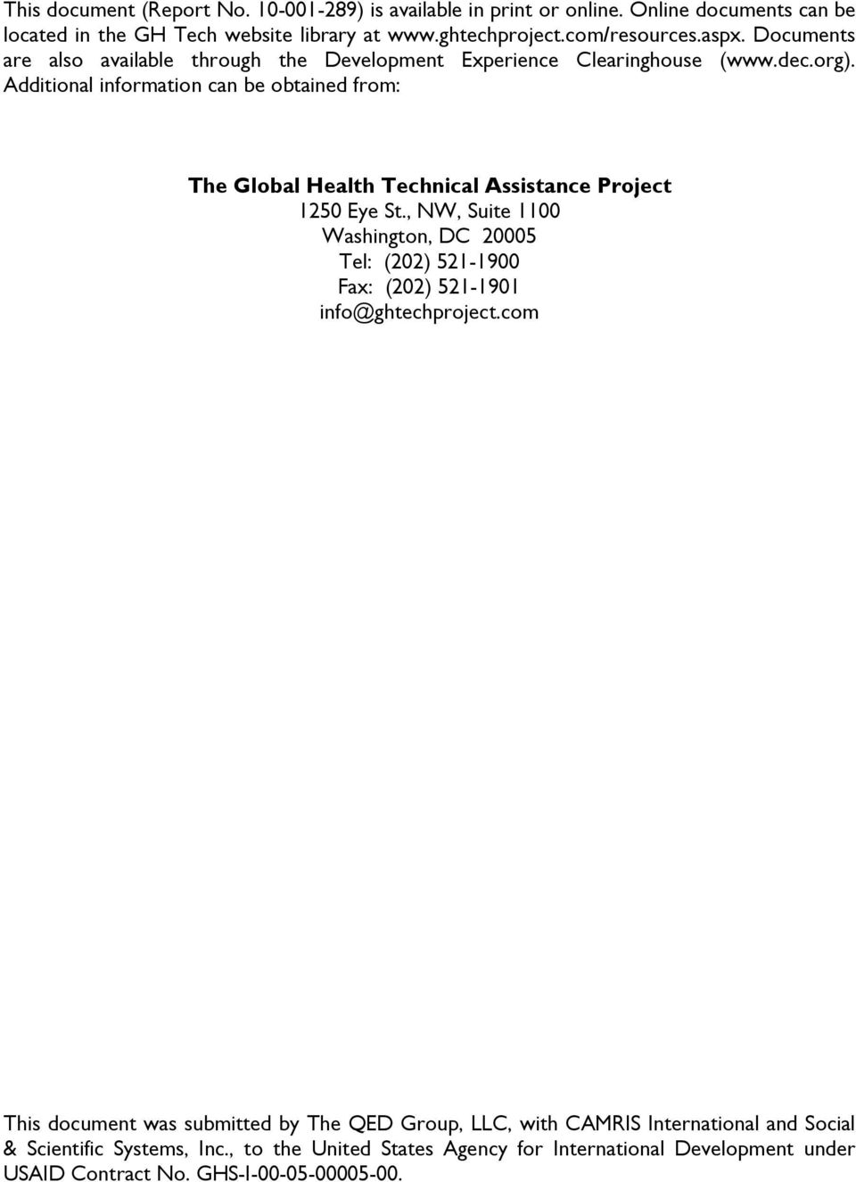 Additional information can be obtained from: The Global Health Technical Assistance Project 1250 Eye St.